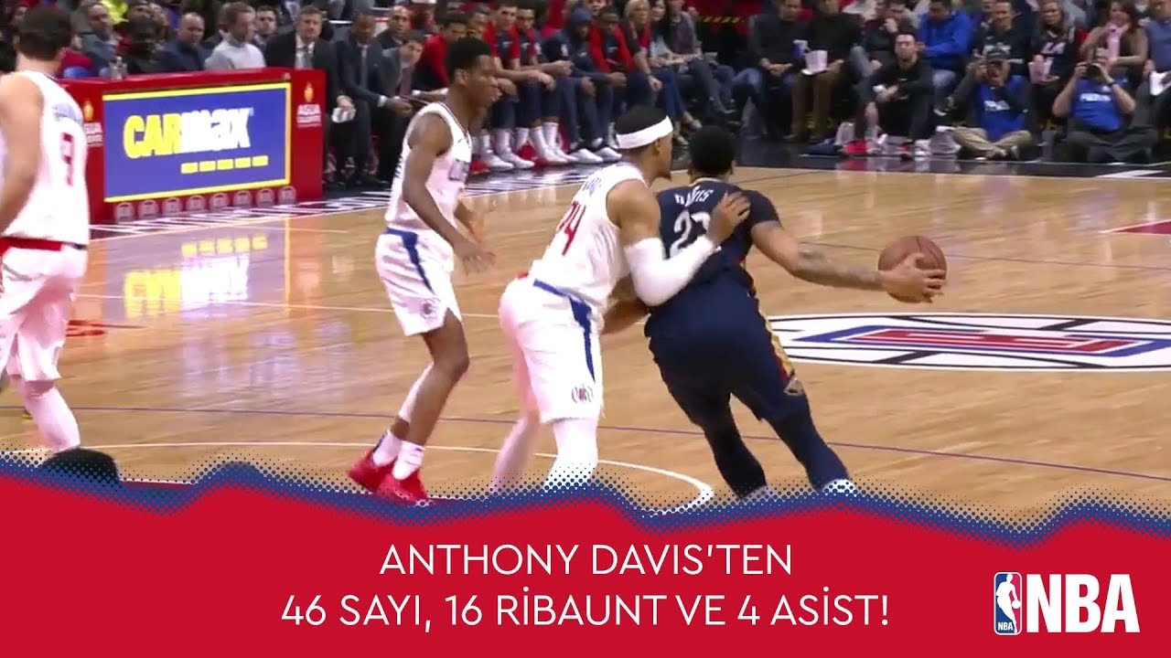 Anthony Davis'ten Clippers'a 46 Sayı!