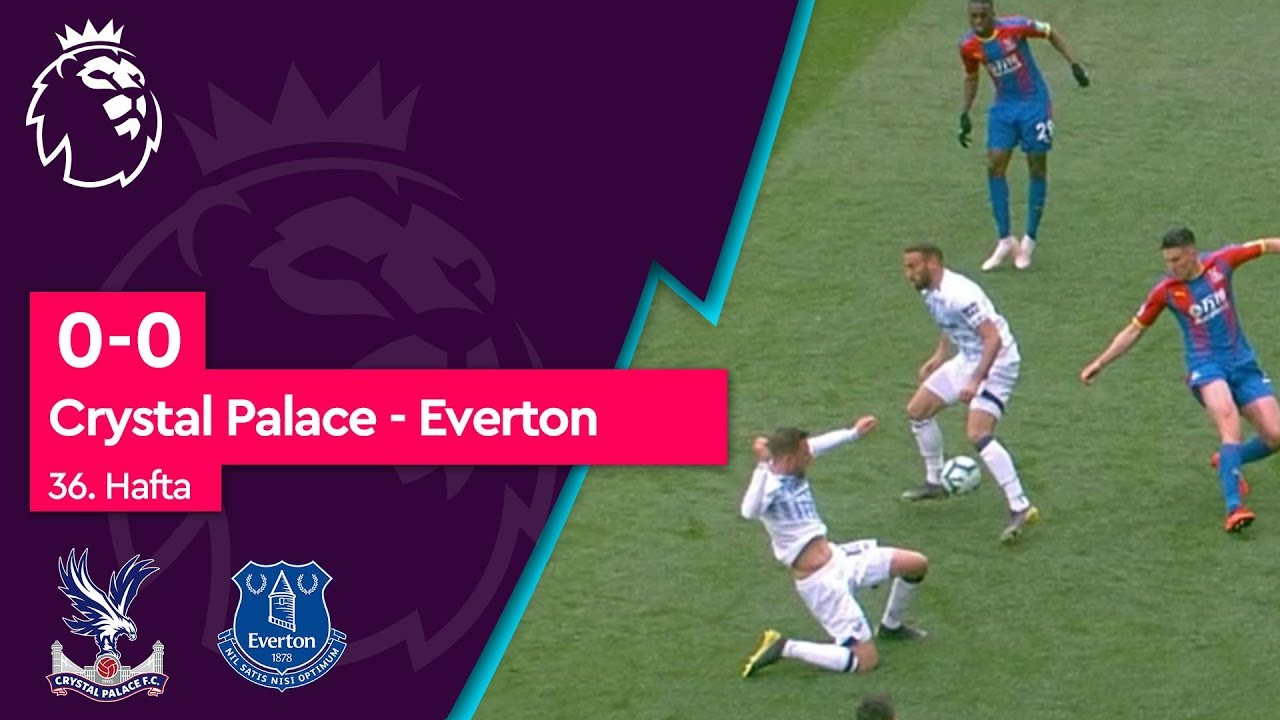 Crystal Palace - Everton (0-0) - Maç Özeti - Premier League 2018/19