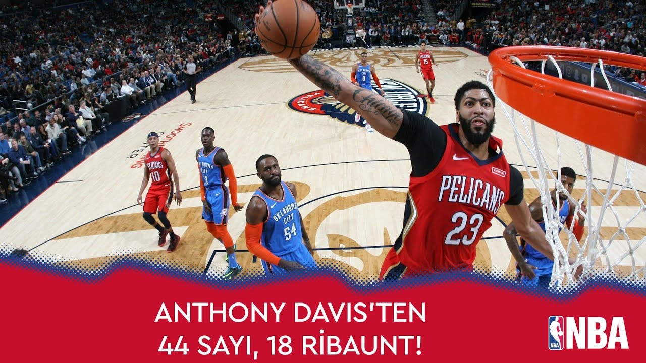 Anthony Davis'ten 44 Sayı 18 Ribaunt!