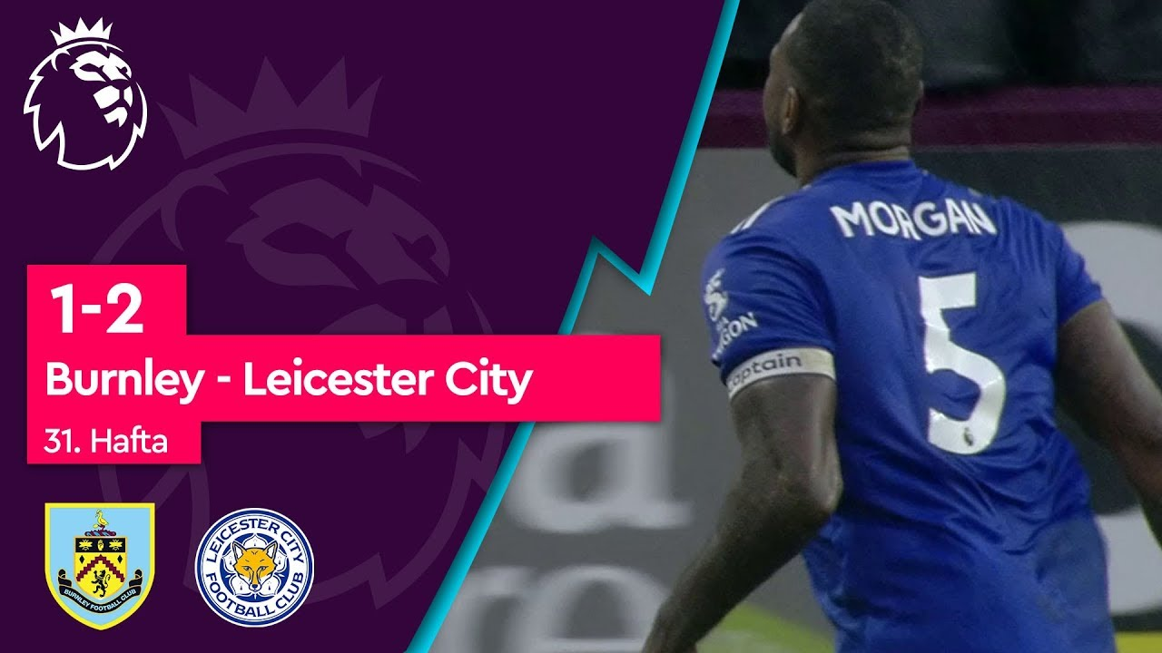 Burnley - Leicester City (1-2) - Maç Özeti - Premier League 2018/19