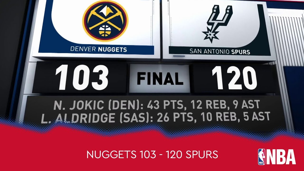 Denver Nuggets 103 - 120 San Antonio Spurs