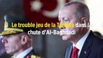 Le trouble jeu de la Turquie dans la chute d'Al-Baghdadi