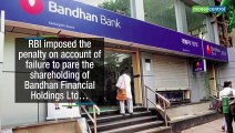 RBI imposes penalty of Rs 1 crore on Bandhan Bank