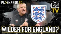 Fan TV | Why Sheffield United's Chris Wilder is a future England manager in the making