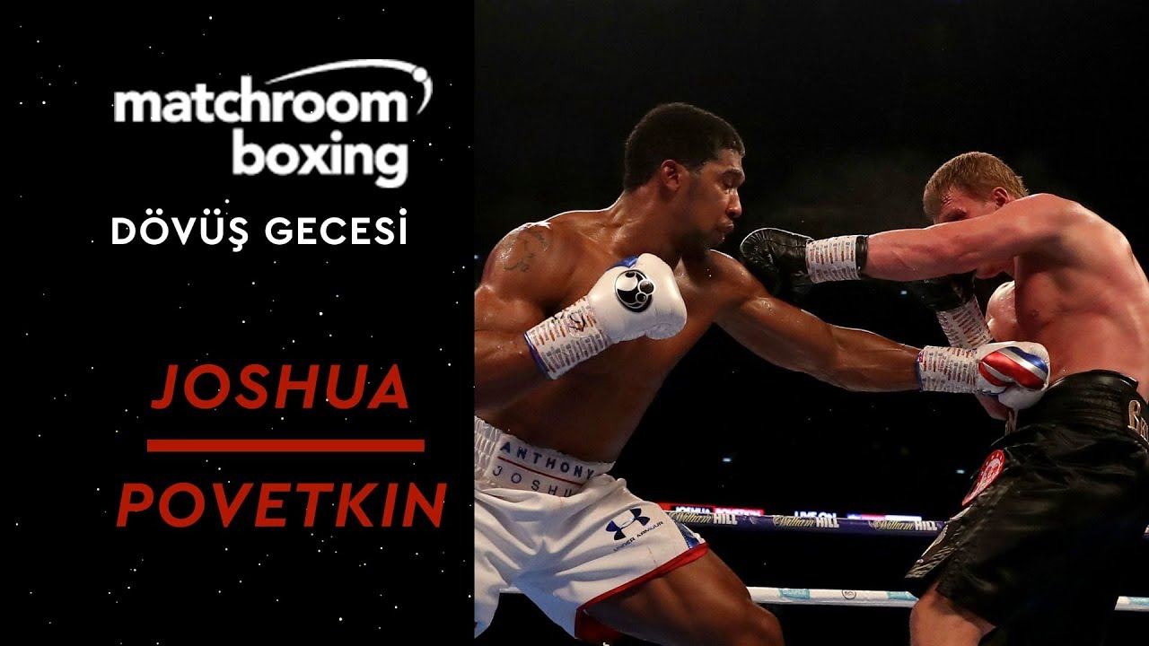 Matchroom Boxing Dövüş Gecesi | Joshua – Povetkin