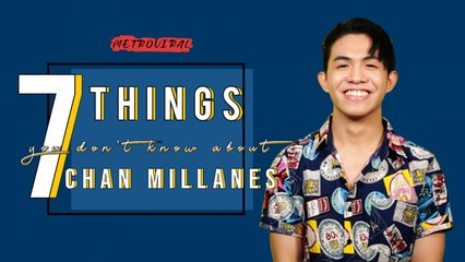 7 Things You Don't Know About | Chan Millanes