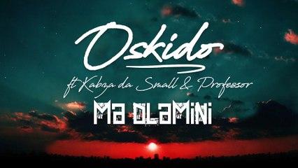 OSKIDO - Ma Dlamini