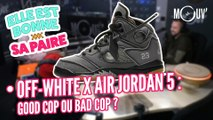 OFF-WHITE x AIR JORDAN 5 : good cop ou bad cop ?  [Elle est bonne sa paire] [Elle est bonne sa paire]