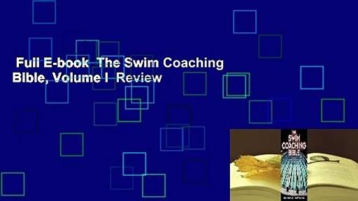 Full E-book  The Swim Coaching Bible, Volume I  Review