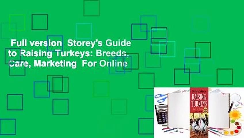 Full version  Storey's Guide to Raising Turkeys: Breeds, Care, Marketing  For Online