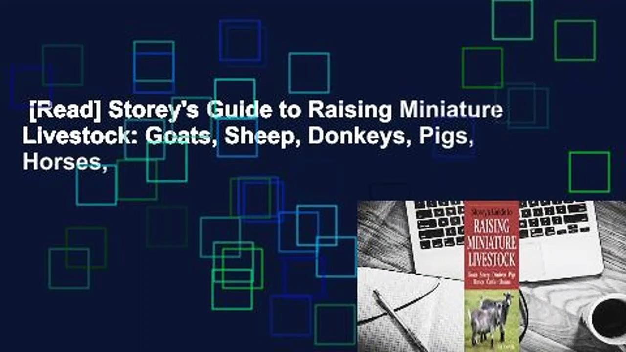 [Read] Storey's Guide to Raising Miniature Livestock: Goats, Sheep, Donkeys, Pigs, Horses,