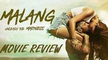 Malang MOVIE REVIEW | Disha Patani | Aditya Roy Kapur | Anil Kapoor