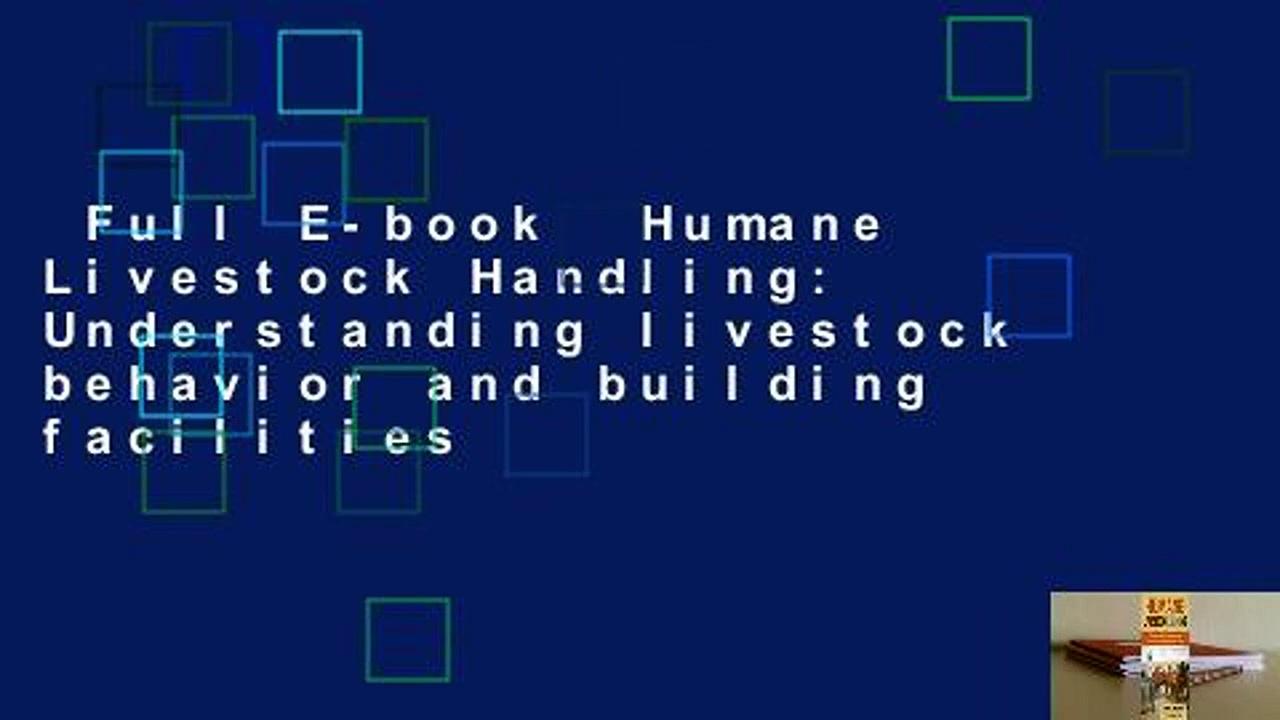 Full E-book  Humane Livestock Handling: Understanding livestock behavior and building facilities