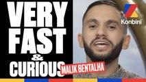 Le Very Fast & Curious de Malik Bentalha