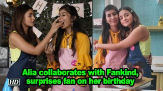 Alia collaborates with Fankind, surprises fan on her birthday