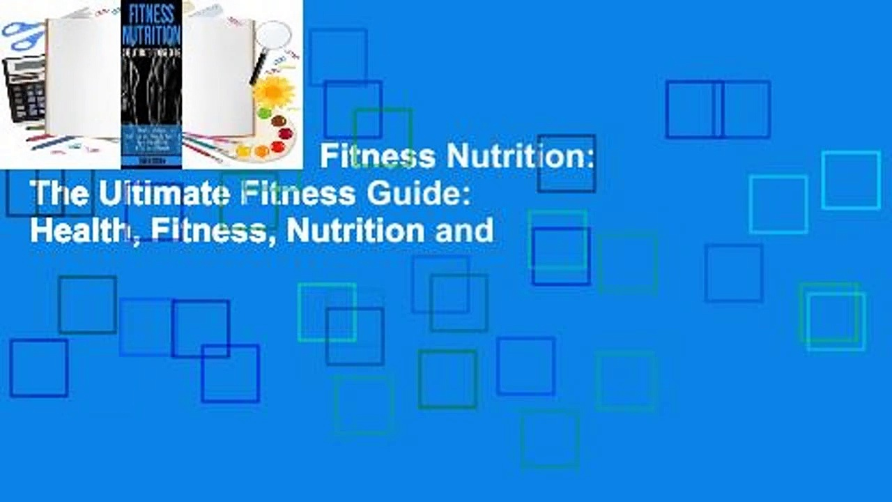 About For Books  Fitness Nutrition: The Ultimate Fitness Guide: Health, Fitness, Nutrition and