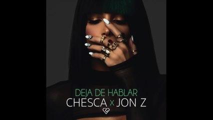 Chesca - Deja De Hablar (Blah Blah Blah)