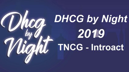 DHCG by Night 2019 Teil 1 - Introact