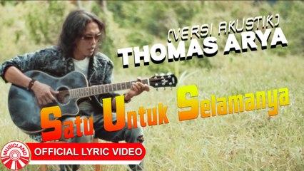 Thomas Arya - Satu Untuk Selamanya [Official Acoustic Lyric Video HD]