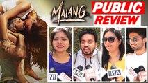 MALANG -PUBLIC  REVIEW-ANIL KAPOOR, DISHA PATANI, ADITYA ROY KAPOOR