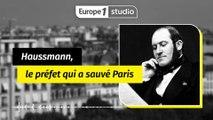 Haussmann, le préfet qui a sauvé Paris