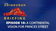 The Edinburgh Briefing: Episode 010 - The Battle to Keep Edinburgh Building