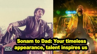 Sonam to Dad: Your timeless appearance, talent inspires us