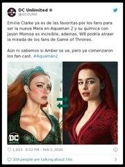 Aquaman 2: ¿adiós Amber Heard, hola Emilia Clarke?