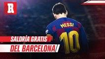 Messi saldría gratis del Barcelona