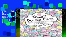 [KINDLE UNLIMITED] Kawaii Doodle Class: Sketching Super-Cute Tacos, Sushi, Clouds, Flowers,