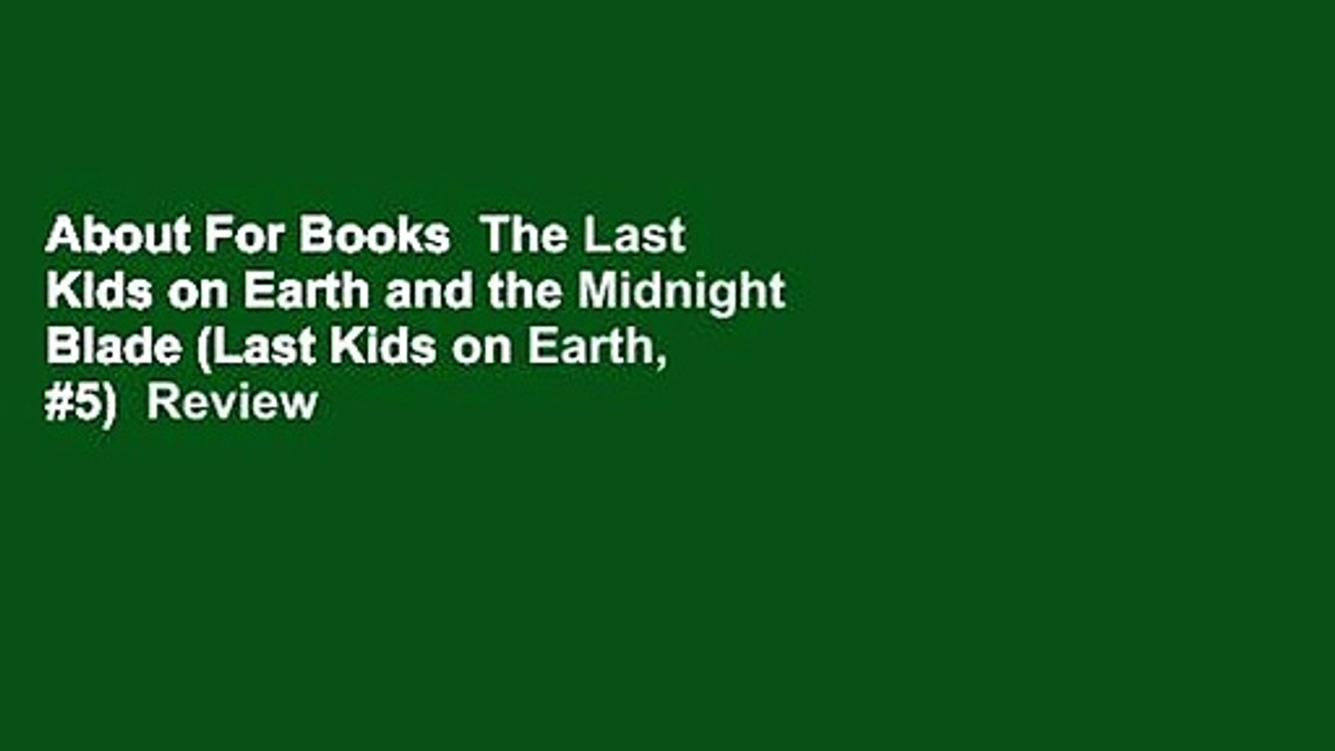 About For Books  The Last Kids on Earth and the Midnight Blade (Last Kids on Earth, #5)  Review