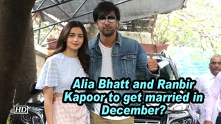 Alia Bhatt and Ranbir Kapoor to get married in December?