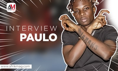 AfrikMag x Paulo, l'interview exclusive