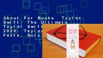 About For Books  Taylor Swift  The Ultimate Taylor Swift Fan Book 2020  Taylor Swift Facts, Quiz