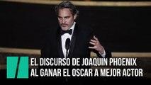 El discurso de Joaquin Phoenix al ganar el Oscar a mejor actor