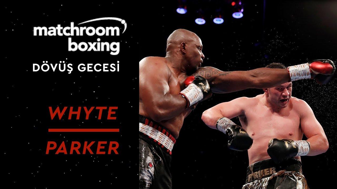 Matchroom Boks Gecesi - Dillian Whyte vs Joseph Parker