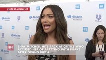 Shay Mitchell Claps Back At Comments About Her Partying