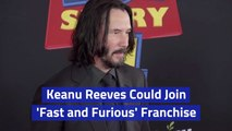 Keanu Reeves And 'Fast And Furious'