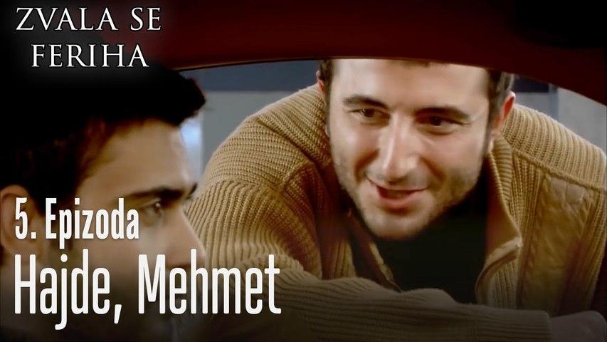 Hajde, Mehmet - 5 Scene - Dve Različite Ferihe