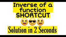 Inverse of a function SORTCUT | Trick to calculate inverse of a function | Relation and function | JEE | CETs