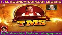 T M Soundararajan Legend- பாட்டுத்தலைவன் டி.எம்.எஸ் Episode -102