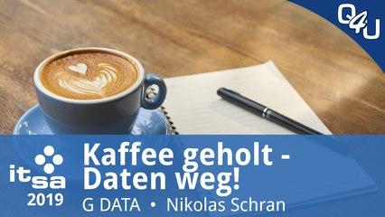 it-sa 2019: Kaffee geholt - Daten weg! - G DATA CyberDefense AG | QSO4YOU.com
