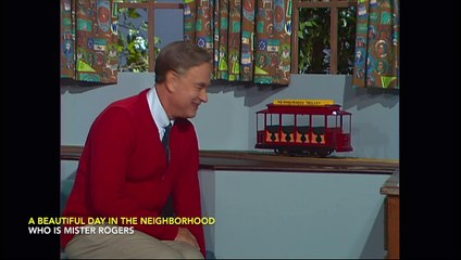 A Beautiful Day in the Neighborhood  WHO IS MISTER ROGERS