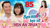 HẸN ĂN TRƯA #85 UNCUT _ Cô gái Hải Phòng vừa nắm tay đã RUN LẨY BẨY khiến 500 chị em theo trấn an