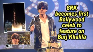 SRK becomes first Bollywood celeb to feature on Burj Khalifa