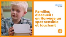 Familles d'accueil : en Norvège un spot sensible et touchant