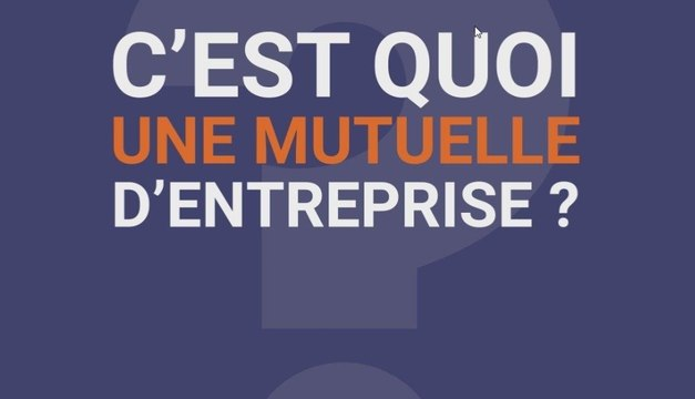 La Minute Mutuelle : C'est quoi une mutuelle d'entreprise ?