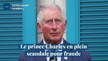Le prince Charles en plein scandale pour fraude