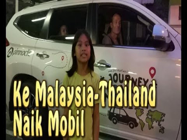 Vlog Sekeluarga Naik Mobil dari Indonesia ke Malaysia-Thailand
