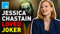Jessica Chastain praises Joaquin Phoenix's work in 'The Joker'